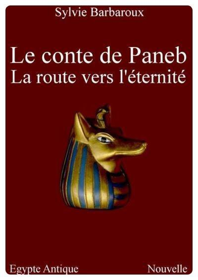 Le conte de Paneb - La route vers l'éternité - Sylvie Barbaroux