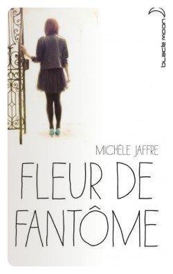 Fleur de Fantôme - Michele Jaffe