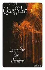 Le maître des chimères - Yann Queffélec