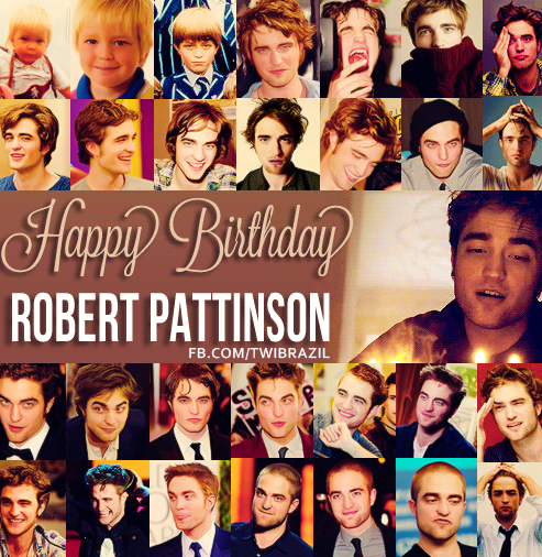 HAPPY 27th BIRTHDAY ROBERT PATTINSON