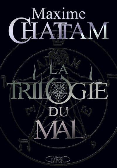 La Trilogie du Mal - Maxime Chattam