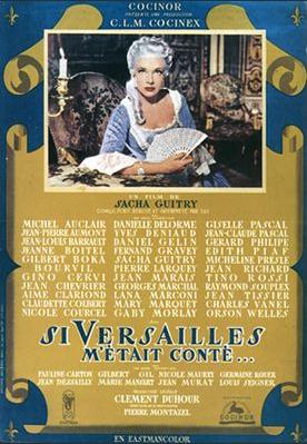 Film Si Versailles m'était Conté. - Sacha Guitry. - 1953