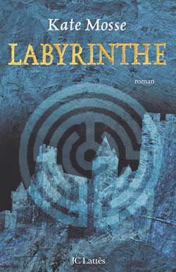 Labyrinthe par Kate Mosse................................................................................................................................Éditions: JC Lattès