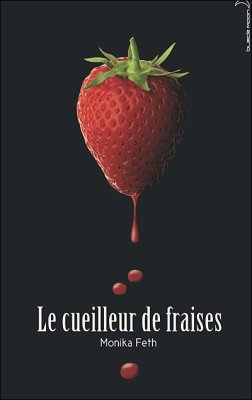 Le cueilleur de fraises par Monika Feth...................................................................Éditions: Hachette..... Collection: Black Moon