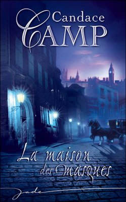 Aincourt's hearts T.3: La maison des masques de Candace Camp.......................................Éditions: Harlequin..... Collection: Jade