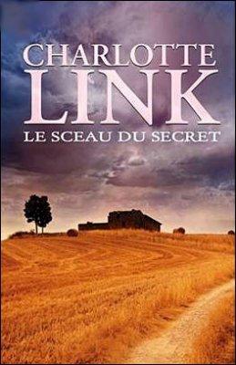 Le sceau du secret de Charlotte Link............................................................................................................Éditions: France Loisirs