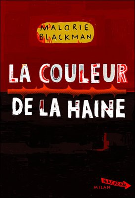 La couleur de la haine de Malorie Blackman......................................................................Éditions: Milan..... Collection: Macadam