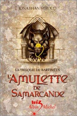 La trilogie de Bartiméus T.1: L'amulette de Samarcande de Jonathan Stroud.................Éditions: Albin Michel..... Collection: Wiz