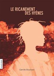 Le ricanement des hyènes de Camille Bouchard (auteur québécois)..............................................................Éditions: La courte échelle