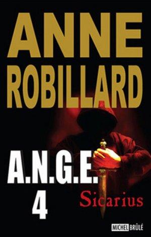 A.N.G.E. d'Anne Robillard (auteure québécoise)....................................................................Éditions: Lanctôt Éditeur / Michel Brûlé