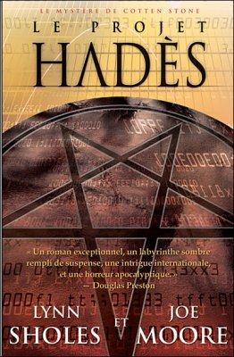 Le mystère de Cotten Stone T.3: Le projet Hadès de Lynn Sholes et Joe Moore......................................................Éditions: AdA