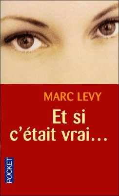 Et si c'était vrai... de Marc Levy......................................................................Éditions: Robert Laffont..... Collection: Best-sellers