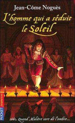 L'homme qui a séduit le Soleil de Jean-Côme Noguès........................................................Éditions: Pocket..... Collection: Jeunesse