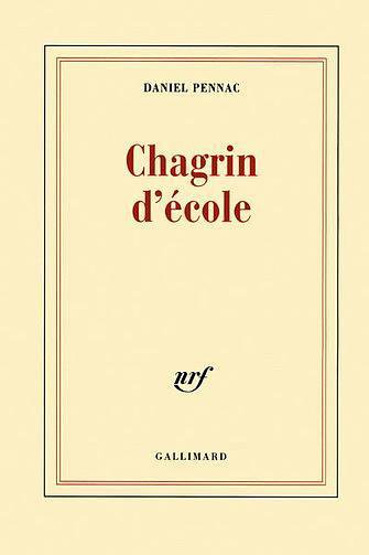 Chagrin d'école de Daniel Pennac....................................................................................Éditions: Gallimard..... Collection: Blanche