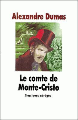Le comte de Monte-Cristo d'Alexandre Dumas................................Éditions: L'école des loisirs..... Collection: Classiques abrégés