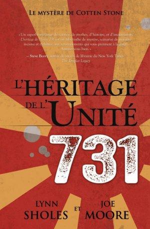 Le Mystère de Cotten Stone T.4: L'Héritage de l'Unité 731 de Lynn Sholes et Joe Moore.......................................Éditions: AdA