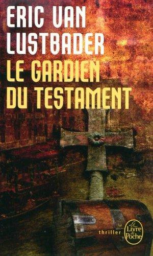 Le Gardien du testament d'Eric Van Lustbader..................................................Éditions: Le Livre de Poche..... Collection: Thriller