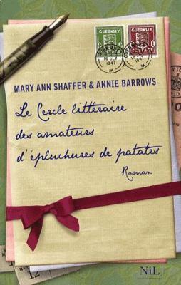 Le Cercle littéraire des amateurs d'épluchures de patates de Mary Ann Shaffer et Annie Barrows............................Éditions: NiL