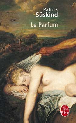 Le Parfum de Patrick Süskind.................................................................................................................Éditions: Le Livre de Poche