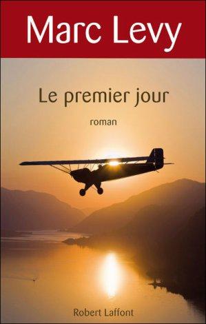 Le premier jour de Marc Lévy...................................................................................................................Éditions: Robert Laffont