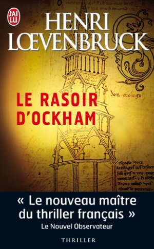 Le Rasoir d'Ockham d'Henri Loevenbruck...........................................................................Éditions: J'ai Lu..... Collection: Thriller