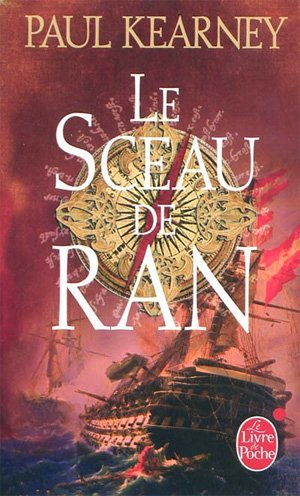 Les Mendiants de la mer T.1: Le Sceau de Ran de Paul Kearney.........................Éditions: Le Livre de Poche..... Collection: Orbit
