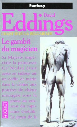 La Belgariade, chant 3 : Le gambit du magicien de David Eddings.....................................Éditions: Pocket..... Collection: Fantasy