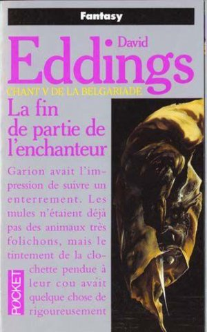 La Belgariade, chant 5 : La fin de partie de l'enchanteur de David Eddings.......................Éditions: Pocket..... Collection: Fantasy
