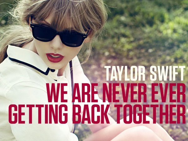 Taylor Swift- Red / We Are Never Ever Getting Back Together (2012)