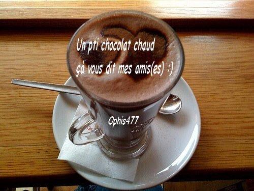 """"""" Un pti chocolat chaud,çà vous dit mes amis(es) ??? """" :)"""