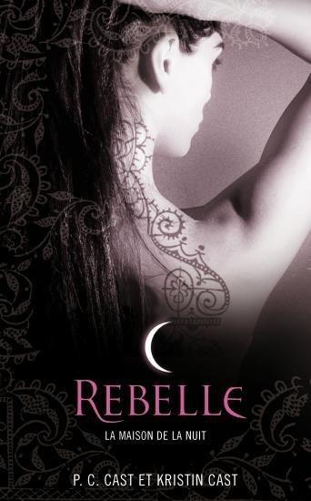 La maison de la nuit, tome 4: Rebelle