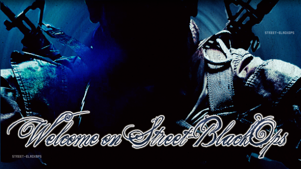 __ Article #1 _______________[+] Welcome on Street-BlackOps_______________ Article #1 __