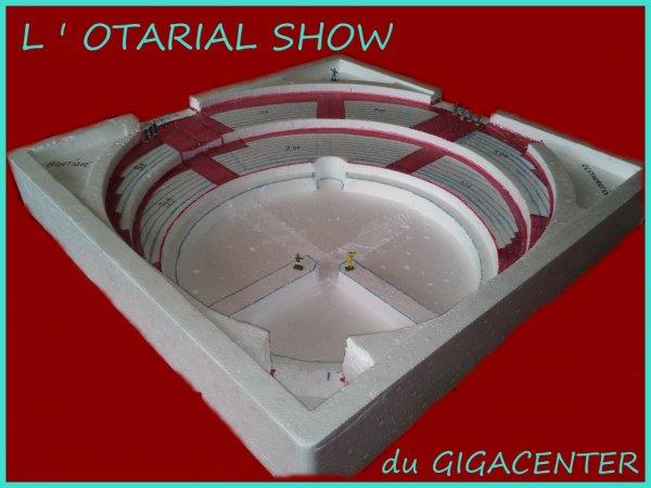 GIGAPINDER  PRESENTE  L'OTARIAL-SHOW !