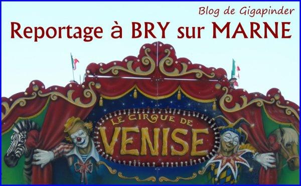 LE CIRQUE DE VENISE   REPORTAGE à BRY sur MARNE