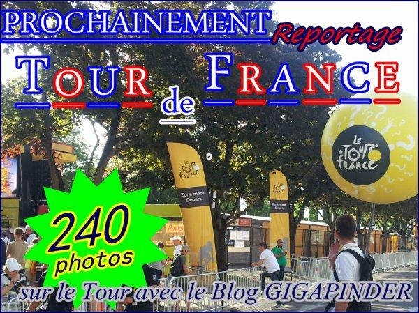 TOUR DE FRANCE  ,  LE REPORTAGE !!!