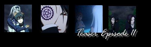 Kuroshitsuji : Episodes - Saison II / image changeante !