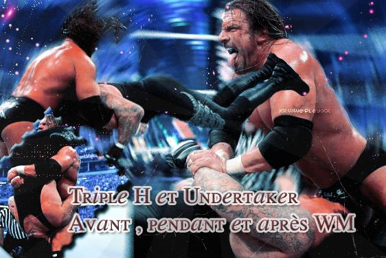 Triple H et Undertaker Avant , Pendant et Après