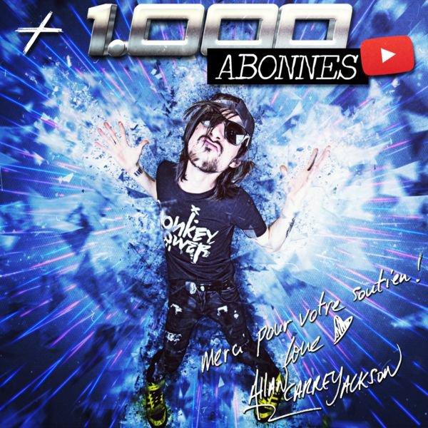 1K ABONNES !