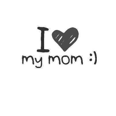 « Ma maman, pour les autres ce n'est peut-être pas la plus belle, mais quand on la regarde avec mes yeux, c'est elle la plus jolie. »