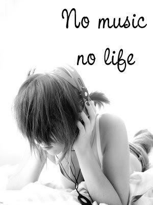 no music no life for me