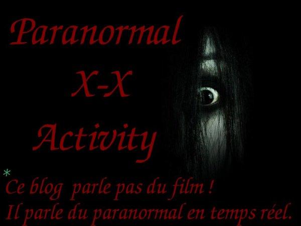 Tout d'abord , bienvenue sur Paranormalx-xActivity