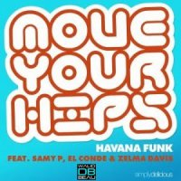 Havana Funk Feat Samy P and El Conde and Zelma Davis  /  Move Your Hips (Instrumental) (2011)