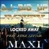 DJ Big Up - R. City - Locked Away ft. Adam Levine (Maxi) (2015)