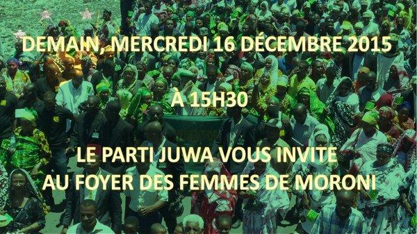 Le parti JUWA vous invite demain, 16/12/15 à 15h30 au foyer des femmes de Moroni