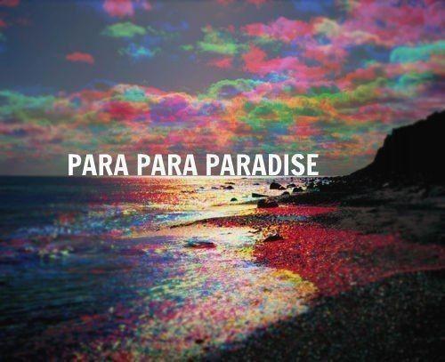 Paradis merveilleux, paradis heureux.
