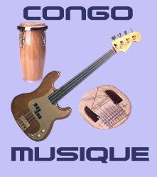 BIENVENUE DANS LE  MONDE MUSICALE CONGOLAISE