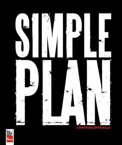 Simple Plan : L'histoire officielle