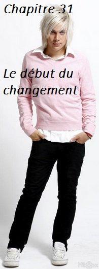 Chapitre 31 : Le début du changement