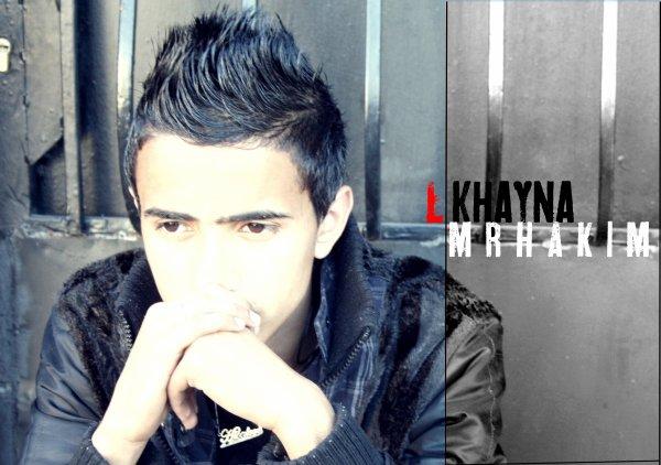 New Singel  Mr-Hakim ( LKHAYNA / Lkhayna  (2012)