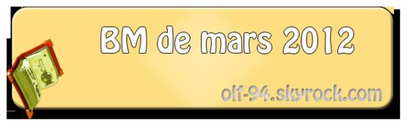 Bilan du Mois : Mars 2012
